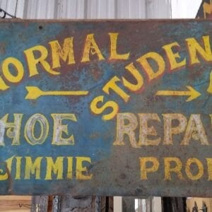 "Hand painted tin sign, ""Jimmie Shoe Repair, Normal Student"", double sided."
